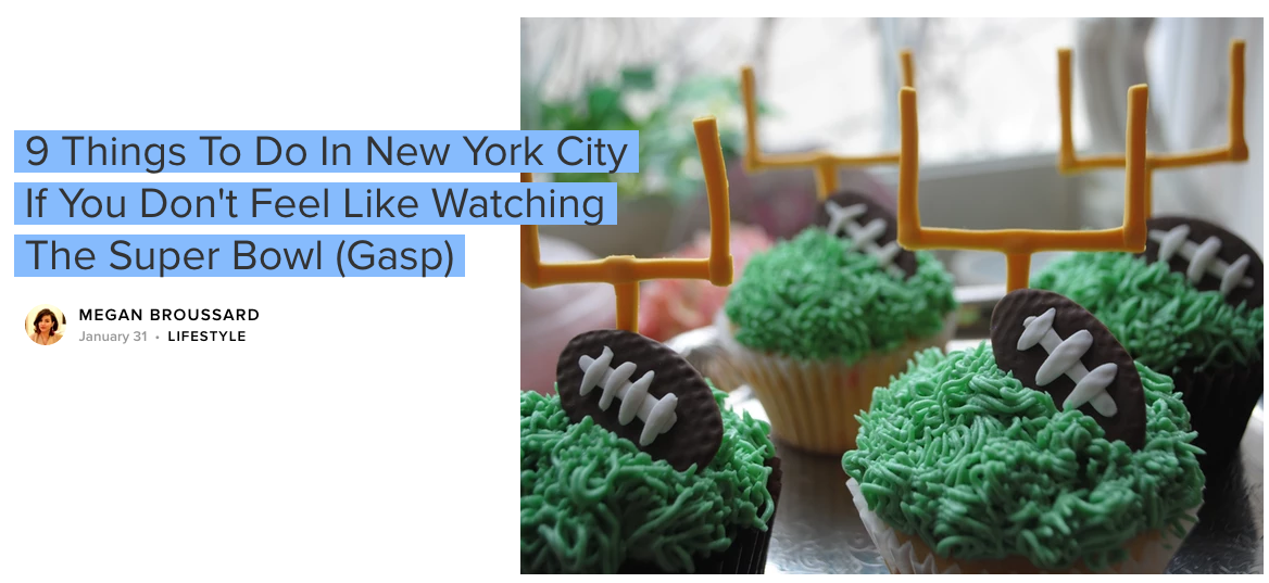 9 Things To Do in NYC If You Don't Feel Like Watching the Super Bowl