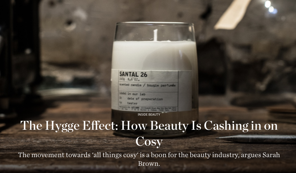 The Hygge Effect: How Beauty Is Cashing in on Cosy
